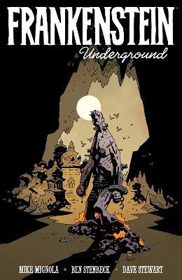 Frankenstein Underground by Mike Mignola