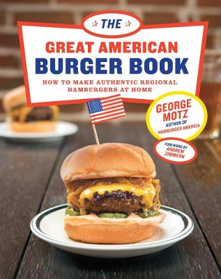 Great American Burger Book, The by George Motz