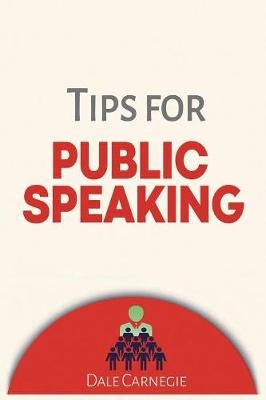 Tips for Public Speaking by Dale Carnegie
