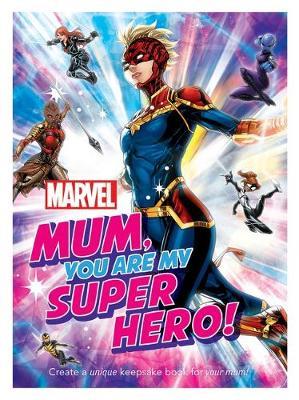 MUM YOU ARE MY SUPER HERO book