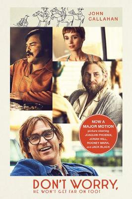 Don'T Worry, He Won't Get Far on Foot Film Tie in by John Callahan