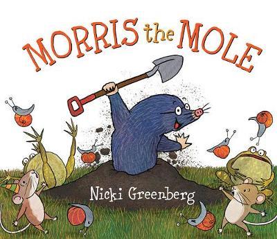 Morris the Mole by Nicki Greenberg