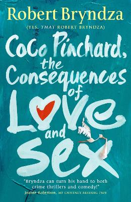 Coco Pinchard, the Consequences of Love and Sex by Robert Bryndza