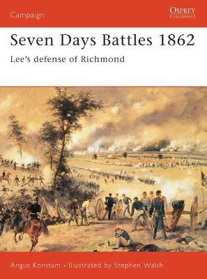 Seven Days Battles by Angus Konstam
