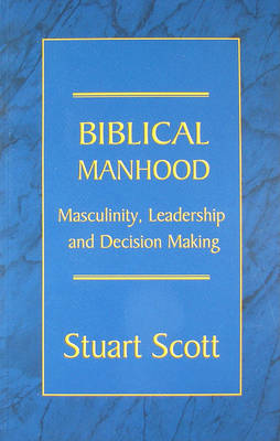 Biblical Manhood by Dr Stuart Scott