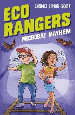 Eco Rangers: Microbat Mayhem by Candice Lemon-Scott