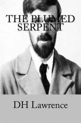 The Plumed Serpent by Dh Lawrence
