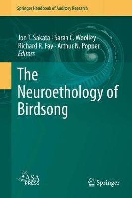 The Neuroethology of Birdsong by Jon T. Sakata