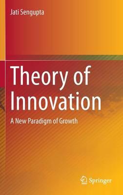 Theory of Innovation by Jati Sengupta