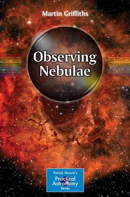 Observing Nebulae by Martin Griffiths