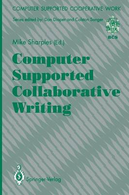 Computer Supported Collaborative Writing by Mike Sharples
