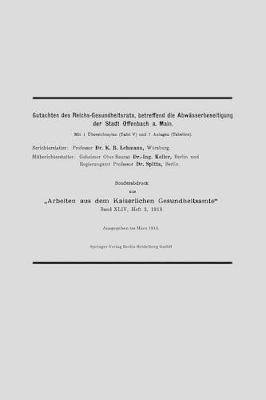 Gutachten Des Reichs-Gesundheitsrats, Betreffend Die Abw sserbeseitigung Der Stadt Offenbach A. Main by Hermann Keller