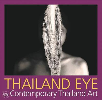 Thailand Eye: Contemporary Thailand Art by Serenella Ciclitira