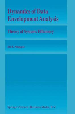 Dynamics of Data Envelopment Analysis by Jati Sengupta