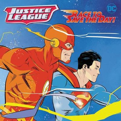 Justice League Classic: Race to Save the Day! by Steve Korte