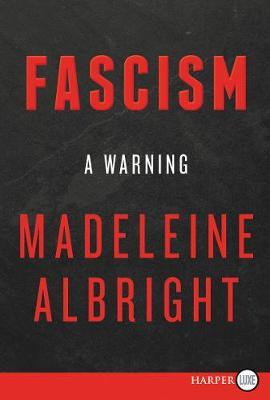 Fascism [Large Print] by Madeleine Albright