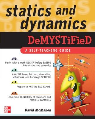 Statics and Dynamics Demystified by David McMahon