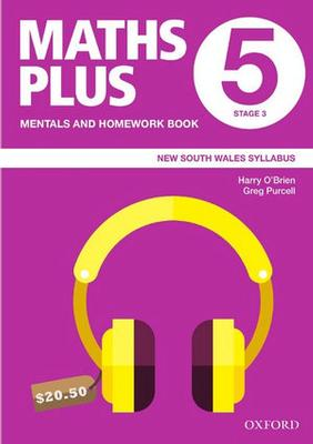 Maths Plus NSW Syllabus Mentals and Homework Book 5, 2020 by Harry O'Brien