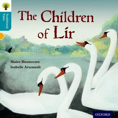 Oxford Reading Tree Traditional Tales: Level 9: The Children of Lir by Maire Buonocore