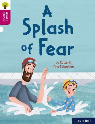 Oxford Reading Tree Word Sparks: Level 10: A Splash of Fear by Jo Cotterill