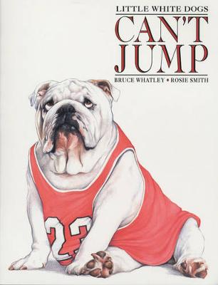 Little White Dogs Can't Jump book