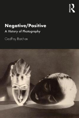Negative/Positive: A History of Photography book