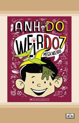 WeirDo #7: Mega Weird! by Anh Do