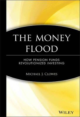The Money Flood by Michael J. Clowes