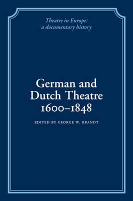 German and Dutch Theatre, 1600-1848 by George W. Brandt