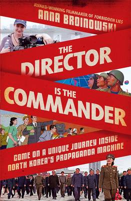 Director Is The Commander by Anna Broinowski