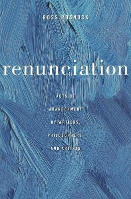 Renunciation by Ross Posnock