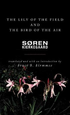 Lily of the Field and the Bird of the Air by Soren Kierkegaard