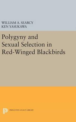 Polygyny and Sexual Selection in Red-Winged Blackbirds by William A. Searcy