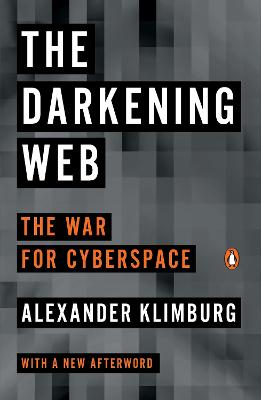 The Darkening Web by Alexander Klimburg