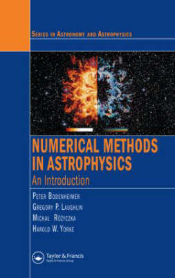Numerical Methods in Astrophysics by Peter Bodenheimer