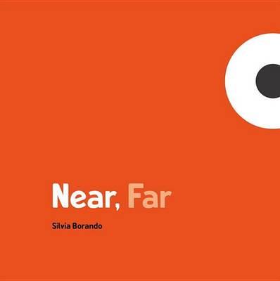 Near, Far by Silvia Borando