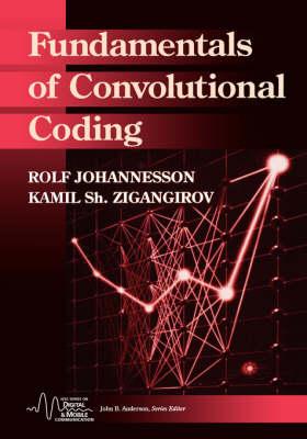 Fundamentals of Convolutional Codes by Kamil Sh. Zigangirov