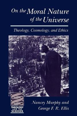 On the Moral Nature of the Universe: Theology, Cosmology and Ethics by Nancey Murphy