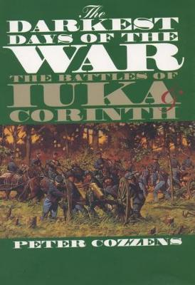 The Darkest Days of the War by Peter Cozzens