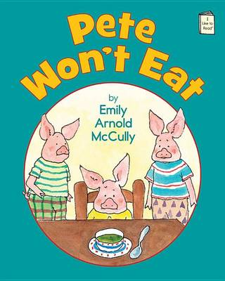 Pete Won't Eat by Emily Arnold McCully