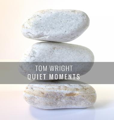Quiet Moments by Tom Wright