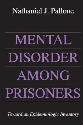 Mental Disorder Among Prisoners by Nathaniel Pallone