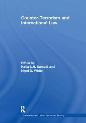 Counter-Terrorism and International Law by Katja L.H. Samuel