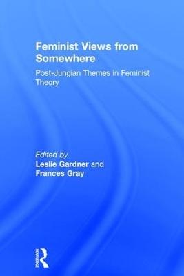 Feminist Views from Somewhere by Leslie Gardner