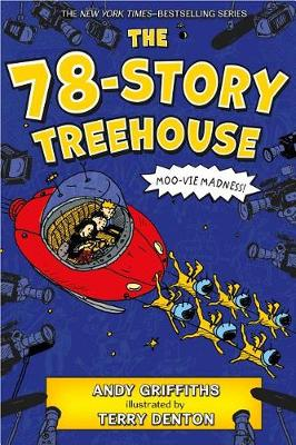 The 78-Story Treehouse: Moo-Vie Madness! by Andy Griffiths