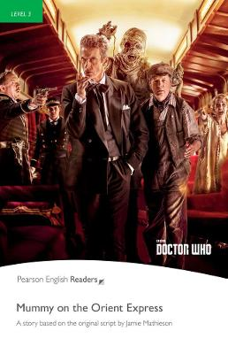 Level 3: Doctor Who: Mummy on the Orient Express by Jane Rollason