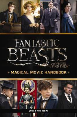 Magical Movie Handbook (Fantastic Beasts and Where to Find Them) book