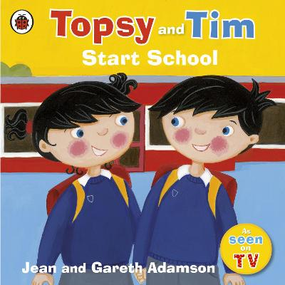 Topsy and Tim: Start School by Jean Adamson