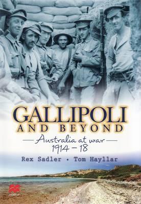 Gallipoli and Beyond by Rex K. Sadler