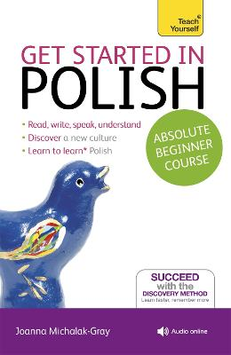 Get Started in Polish Absolute Beginner Course: (Book and audio support) by Joanna Michalak-Gray